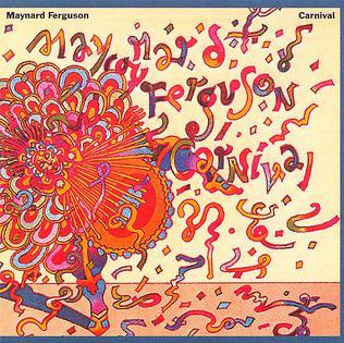 <i>Carnival</i> (Maynard Ferguson album) 1978 studio album by Maynard Ferguson