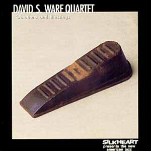 <i>Oblations and Blessings</i> 1996 studio album by David S. Ware