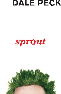 Sprout novel Dale Peck.jpg