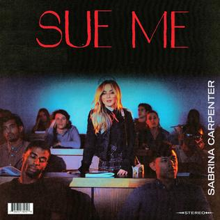 Sue Me 2018 single by Sabrina Carpenter