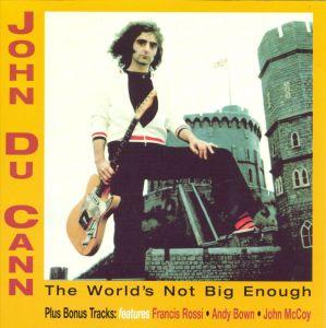 <i>The Worlds Not Big Enough</i> Album by John Du Cann