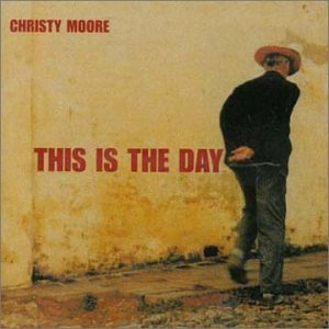 <i>This Is the Day</i> (album) 2001 studio album by Christy Moore