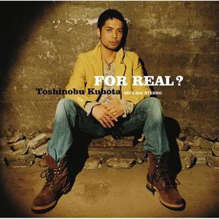 <i>For Real?</i> 2006 studio album by Toshinobu Kubota