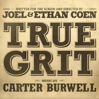<i>True Grit: Original Motion Picture Soundtrack</i> 2010 soundtrack album by Carter Burwell