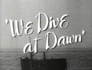 <i>We Dive at Dawn</i> 1943 film by Anthony Asquith