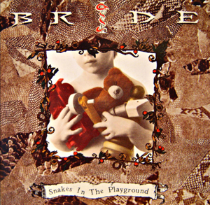<i>Snakes in the Playground</i> 1992 studio album by Bride