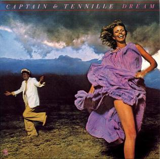 <i>Dream</i> (Captain & Tennille album) 1978 studio album by Captain & Tennille