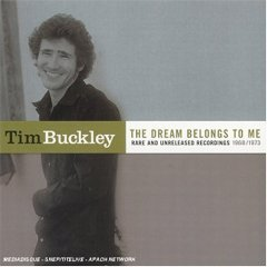 <i>The Dream Belongs to Me: Rare and Unreleased 1968–1973</i> 2001 compilation album by Tim Buckley