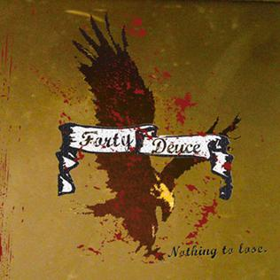 <i>Nothing to Lose</i> (Forty Deuce album) 2005 studio album by Forty Deuce