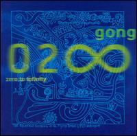 <i>Zero to Infinity</i> 2000 studio album by Gong