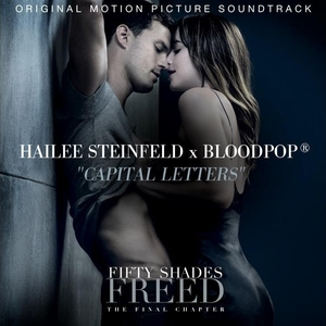 Capital Letters (song) 2018 single by Hailee Steinfeld and BloodPop