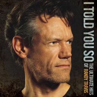 <i>I Told You So: The Ultimate Hits of Randy Travis</i> 2009 greatest hits album by Randy Travis