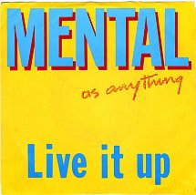 Live It Up (Mental As Anything song) 1985 single by Mental As Anything