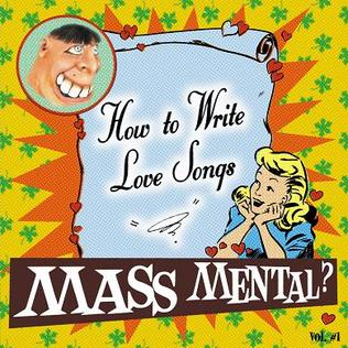 <i>How to Write Love Songs</i> 1999 studio album by Mass Mental?