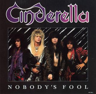 Nobodys Fool (Cinderella song) 1986 single by Cinderella