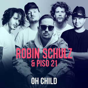 Oh Child 2021 single by Robin Schulz & Piso 21