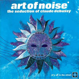 Seduction of Claude Debussy by The Art of Noise cover