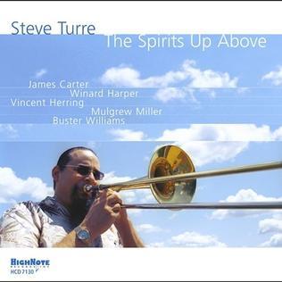 <i>The Spirits Up Above</i> 2004 studio album by Steve Turre