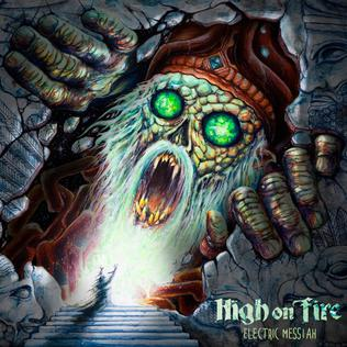 <i>Electric Messiah</i> 2018 studio album by High on Fire