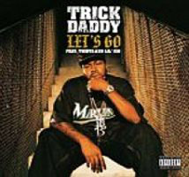 Lets Go (Trick Daddy song) song by Trick Daddy