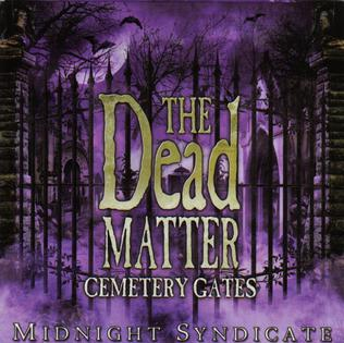 <i>The Dead Matter: Cemetery Gates</i> 2008 studio album by Midnight Syndicate