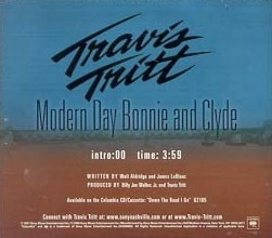 Modern Day Bonnie and Clyde song recorded by Travis Tritt. Released 2002.