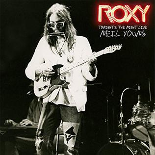 <i>Roxy: Tonights the Night Live</i> 2018 live album by Neil Young