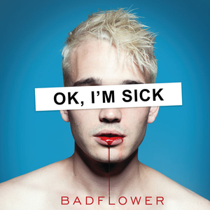 <i>OK, Im Sick</i> 2019 studio album by Badflower