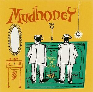 <i>Piece of Cake</i> (album) 1992 studio album by Mudhoney