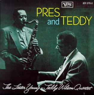 <i>Pres and Teddy</i> 1959 studio album by The Lester Young and Teddy Wilson Quartet