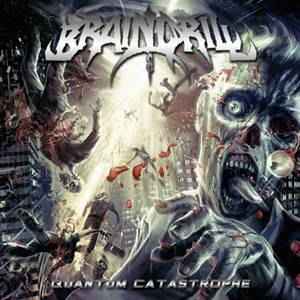 <i>Quantum Catastrophe</i> 2010 studio album by Brain Drill