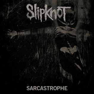 Sarcastrophe 2014 song performed by Slipknot