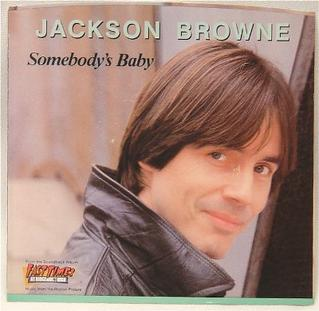 Somebodys Baby 1982 single by Jackson Browne