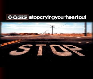 Titelbild des Gesangs Stop Crying Your Heart Out von Oasis