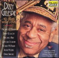 <i>To Bird with Love</i> 1992 live album by Dizzy Gillespie