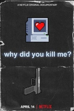 Picture of a movie: Why Did You Kill Me ?