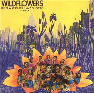 <i>Wildflowers: The New York Loft Jazz Sessions</i> 1977 live album by Various