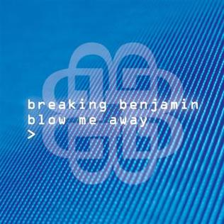 Blow Me Away single by Breaking Benjamin