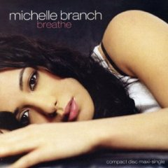 Breathe (Michelle Branch song) 2003 single by Michelle Branch