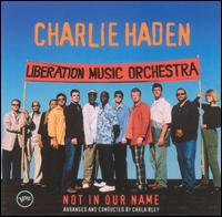<i>Not in Our Name</i> (album) 2005 studio album by Charlie Haden