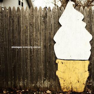 <i>Ordinary Silence</i> album by Mixtapes