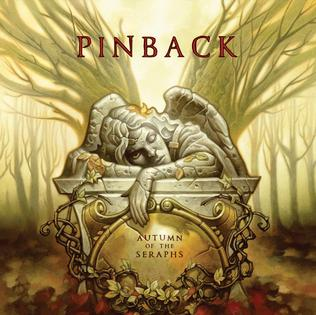 <i>Autumn of the Seraphs</i> 2007 studio album by Pinback