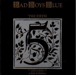 <i>The Fifth</i> (Bad Boys Blue album) album by Bad Boys Blue