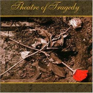 <i>Theatre of Tragedy</i> (album) album by Theatre of Tragedy