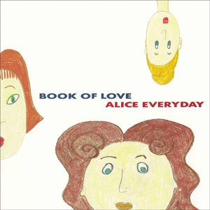 Alice Everyday 1991 single by Book of Love