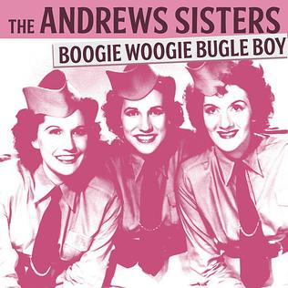 Boogie Woogie Bugle Boy Song performed by The Andrews Sisters