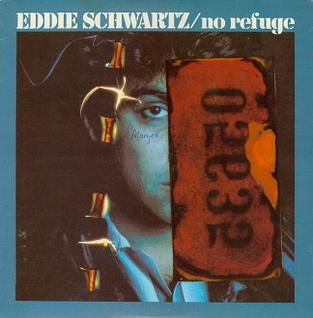 <i>No Refuge</i> 1981 studio album by Eddie Schwartz