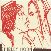 I Remember Miles (Shirley Horn album - cover art).jpg