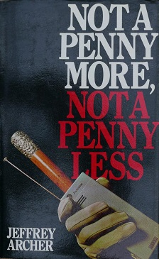 Not a Penny More, Not a Penny Less - Jeffrey Archer.jpg