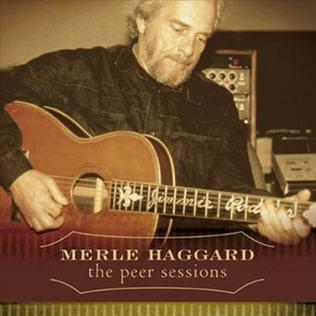 <i>The Peer Sessions</i> 2002 studio album by Merle Haggard